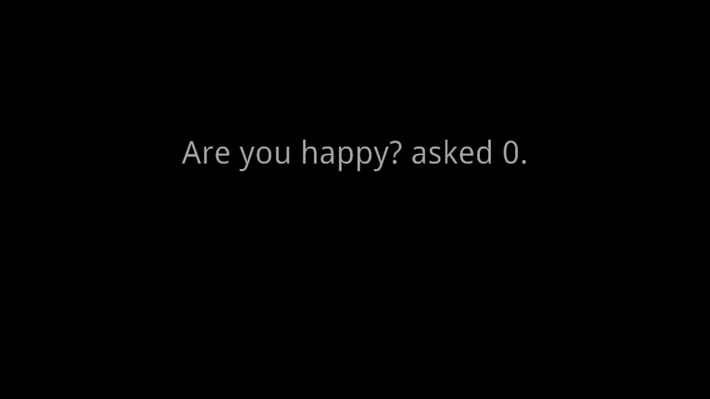 "Video still ""Are you happy now? asked 0"""